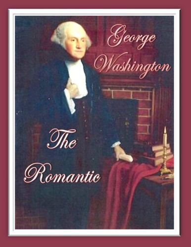 George Washington- The Romantic